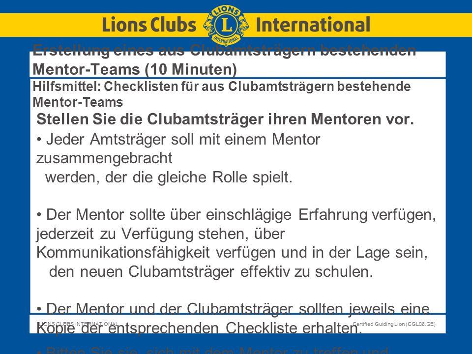 Erstellung eines aus Clubamtsträgern bestehenden Mentor-Teams (10 Minuten) Hilfsmittel: Checklisten für aus Clubamtsträgern bestehende Mentor-Teams