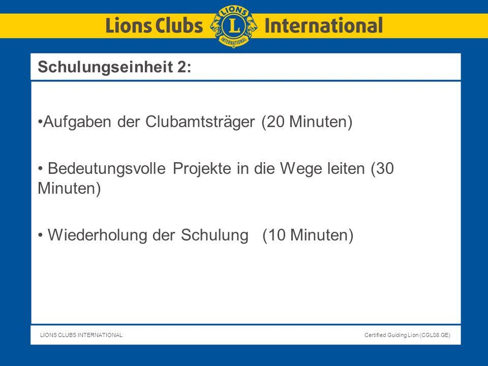 Schulungseinheit 2: Aufgaben der Clubamtsträger (20 Minuten) Bedeutungsvolle Projekte in die Wege leiten (30 Minuten)