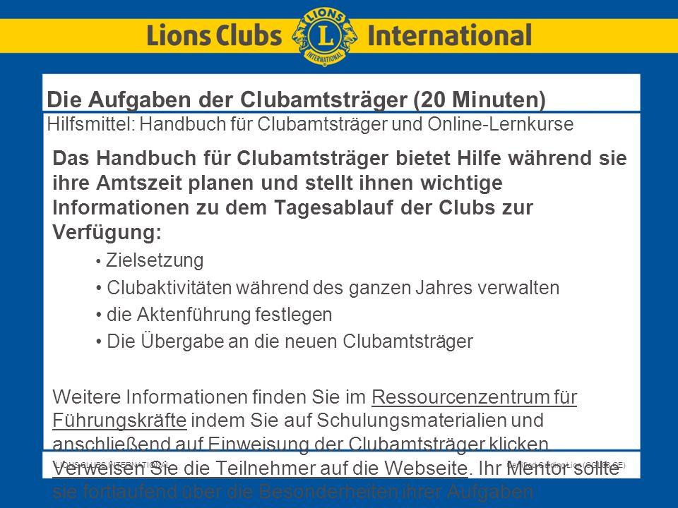 Die Aufgaben der Clubamtsträger (20 Minuten) Hilfsmittel: Handbuch für Clubamtsträger und Online-Lernkurse