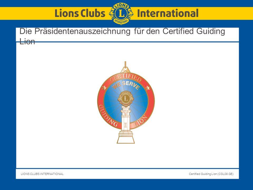 Die Präsidentenauszeichnung für den Certified Guiding Lion