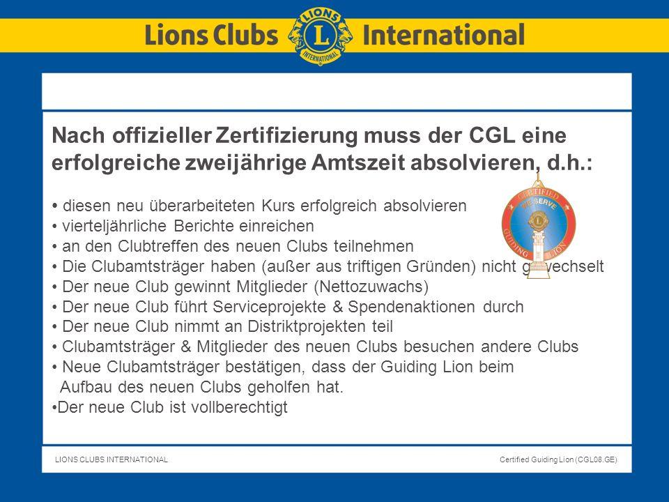 Nach offizieller Zertifizierung muss der CGL eine erfolgreiche zweijährige Amtszeit absolvieren, d.h.: