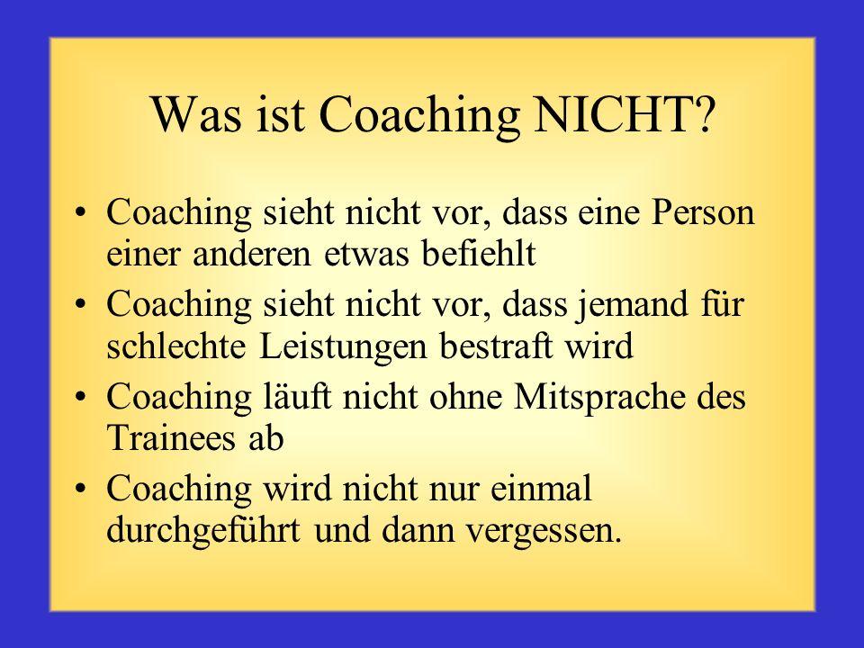 Was ist Coaching NICHT Coaching sieht nicht vor, dass eine Person einer anderen etwas befiehlt.