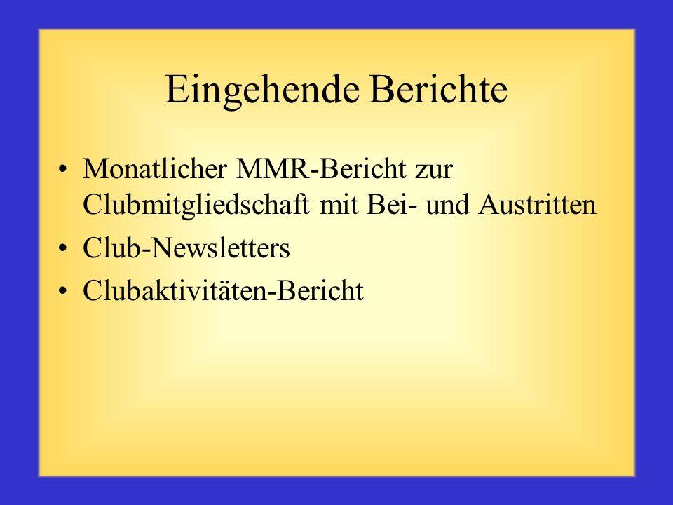 Eingehende Berichte Monatlicher MMR-Bericht zur Clubmitgliedschaft mit Bei- und Austritten. Club-Newsletters.