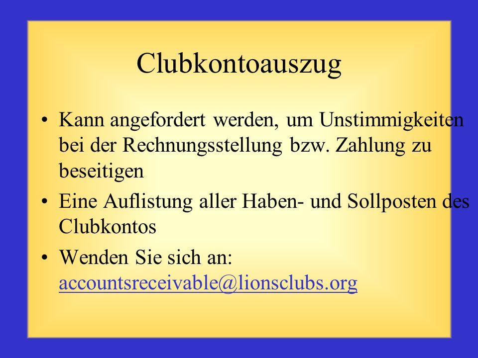 Clubkontoauszug Kann angefordert werden, um Unstimmigkeiten bei der Rechnungsstellung bzw. Zahlung zu beseitigen.