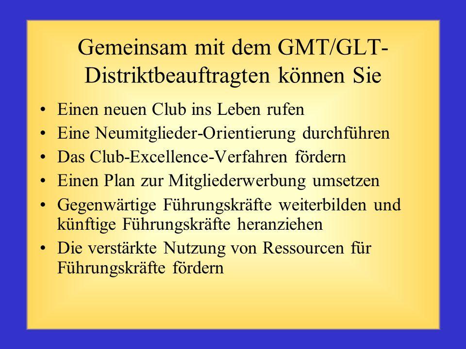 Gemeinsam mit dem GMT/GLT-Distriktbeauftragten können Sie