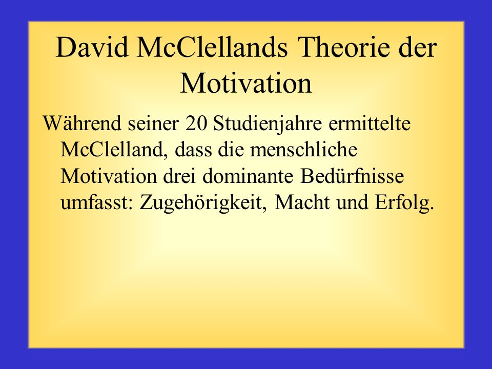 David McClellands Theorie der Motivation