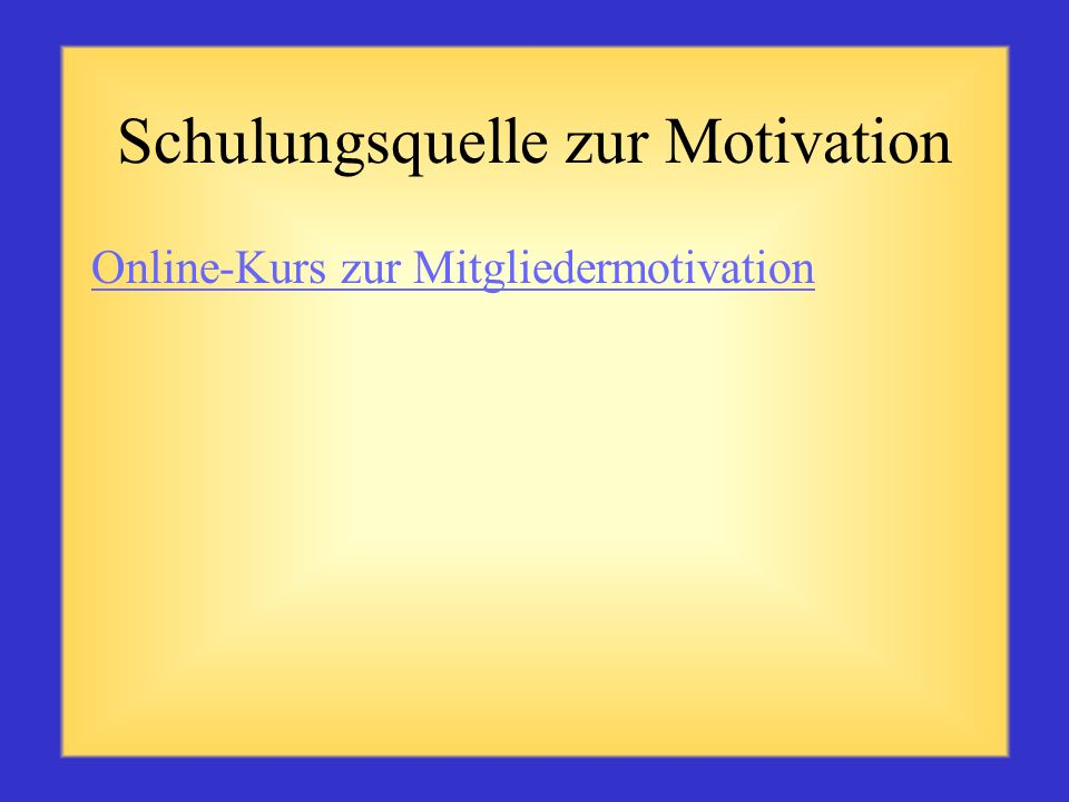 Schulungsquelle zur Motivation