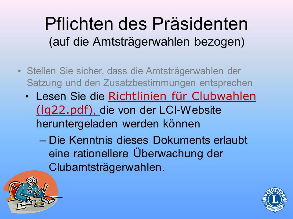 Pflichten des Präsidenten (auf die Amtsträgerwahlen bezogen)