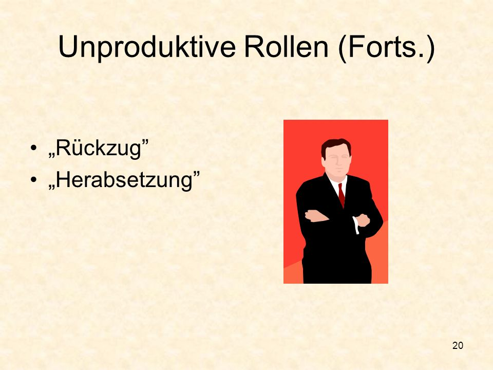 Unproduktive Rollen (Forts.)
