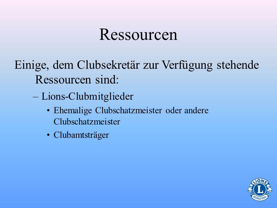 RessourcenEinige, dem Clubsekretär zur Verfügung stehende Ressourcen sind: Lions-Clubmitglieder.