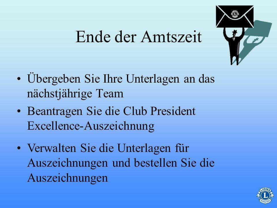 Ende der Amtszeit Übergeben Sie Ihre Unterlagen an das nächstjährige Team. 22. Beantragen Sie die Club President Excellence-Auszeichnung.