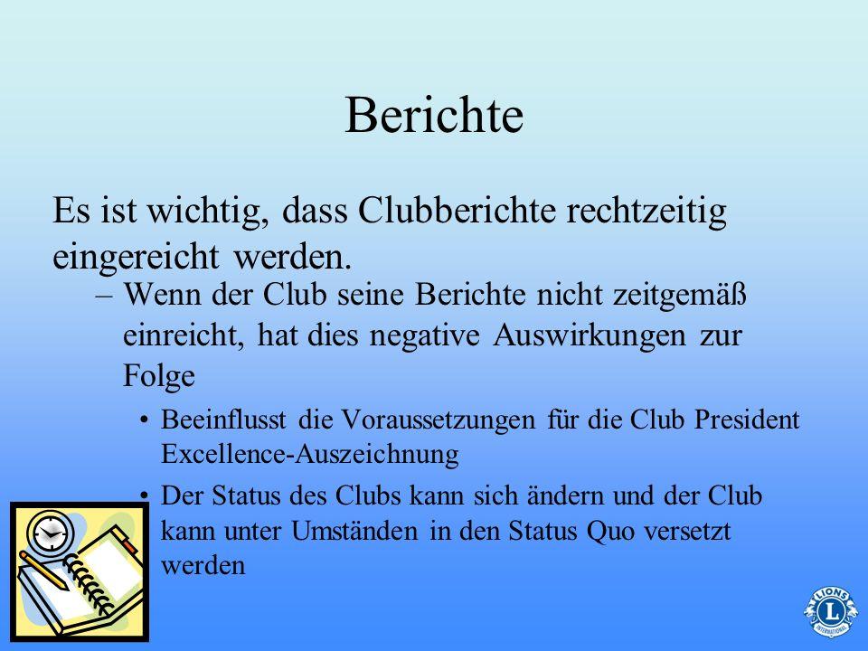 Berichte Es ist wichtig, dass Clubberichte rechtzeitig eingereicht werden.
