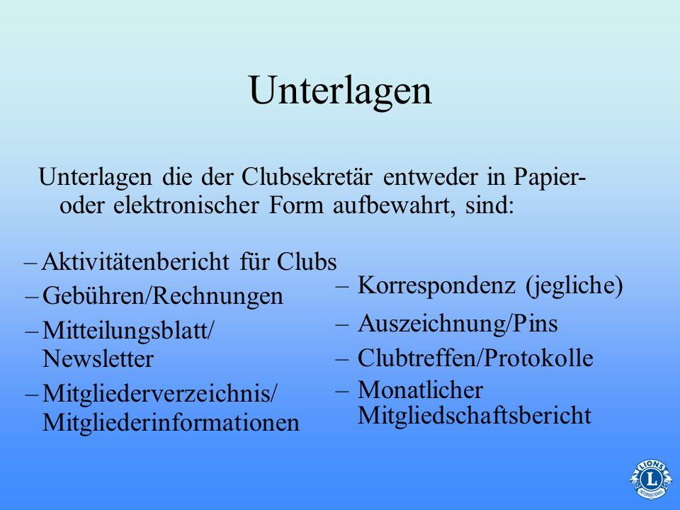Unterlagen Unterlagen die der Clubsekretär entweder in Papier- oder elektronischer Form aufbewahrt, sind: