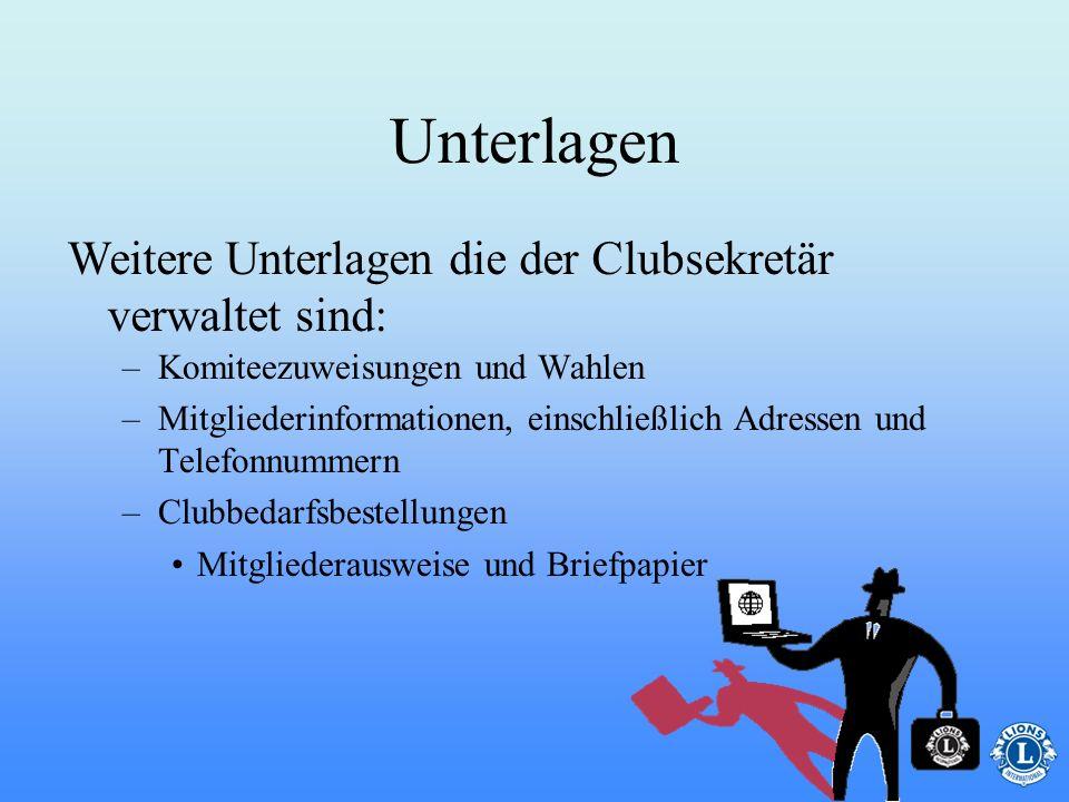 Unterlagen Weitere Unterlagen die der Clubsekretär verwaltet sind: