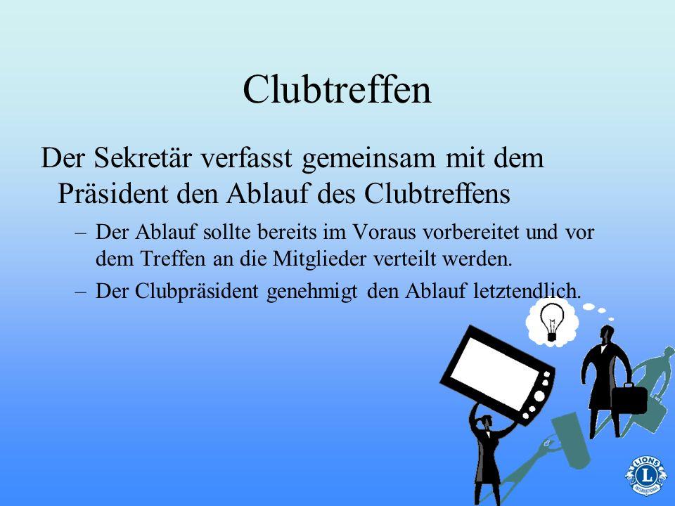 Clubtreffen Der Sekretär verfasst gemeinsam mit dem Präsident den Ablauf des Clubtreffens.