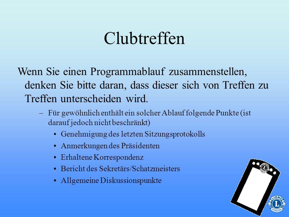 Clubtreffen Wenn Sie einen Programmablauf zusammenstellen, denken Sie bitte daran, dass dieser sich von Treffen zu Treffen unterscheiden wird.