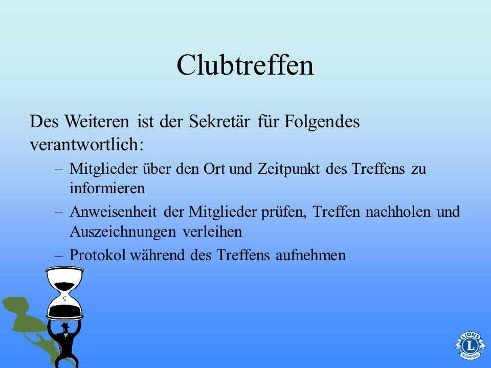 Clubtreffen Des Weiteren ist der Sekretär für Folgendes verantwortlich: Mitglieder über den Ort und Zeitpunkt des Treffens zu informieren.