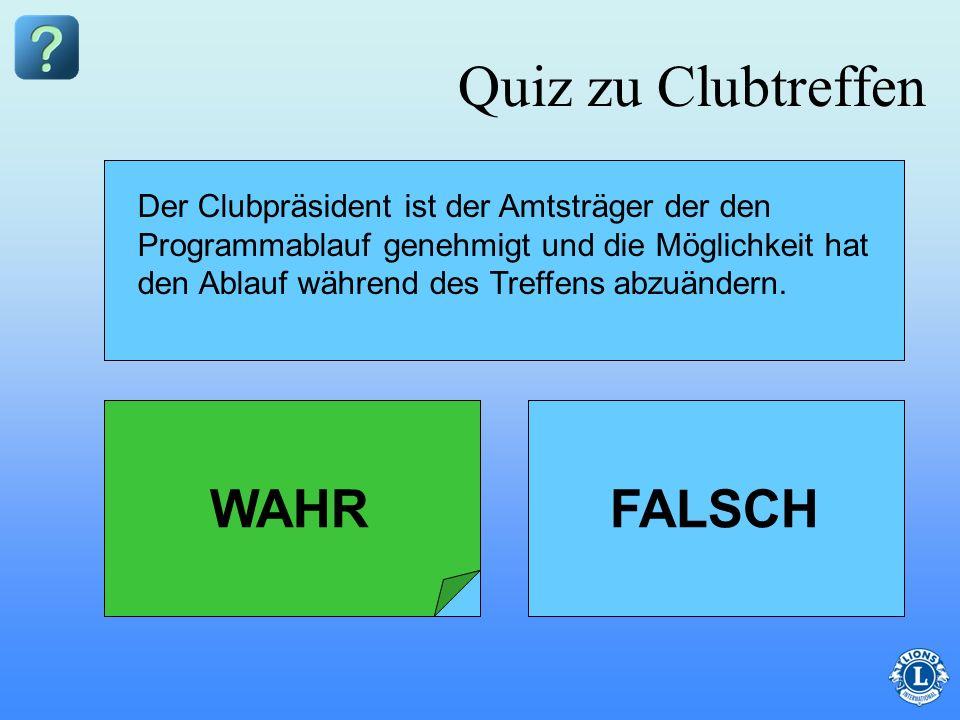 Quiz zu Clubtreffen WAHR FALSCH