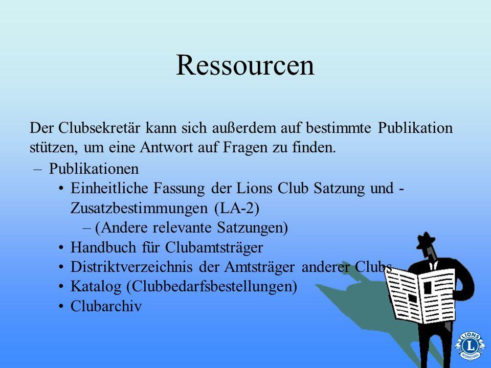 Ressourcen Der Clubsekretär kann sich außerdem auf bestimmte Publikation stützen, um eine Antwort auf Fragen zu finden.