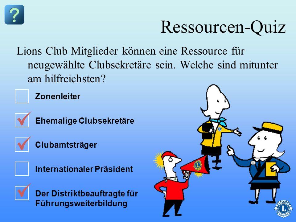 Ressourcen-Quiz Lions Club Mitglieder können eine Ressource für neugewählte Clubsekretäre sein. Welche sind mitunter am hilfreichsten