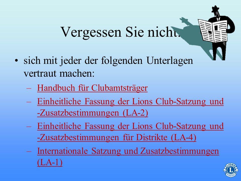 Vergessen Sie nicht: sich mit jeder der folgenden Unterlagen vertraut machen: Handbuch für Clubamtsträger.