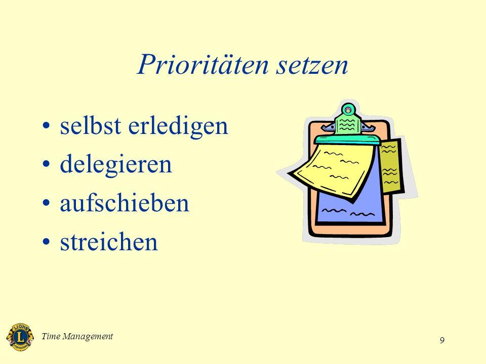 Prioritäten setzen selbst erledigen delegieren aufschieben streichen
