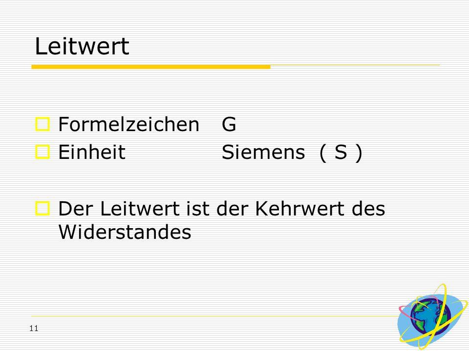 Leitwert Formelzeichen G Einheit Siemens ( S )