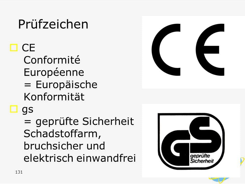 Prüfzeichen CE Conformité Européenne = Europäische Konformität gs