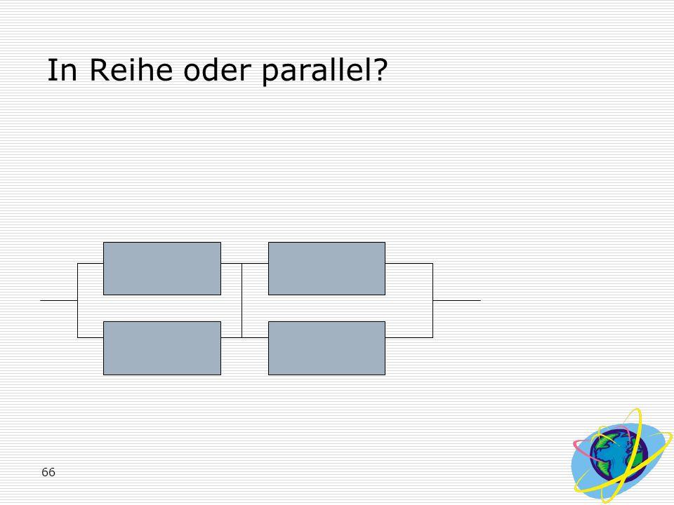 In Reihe oder parallel