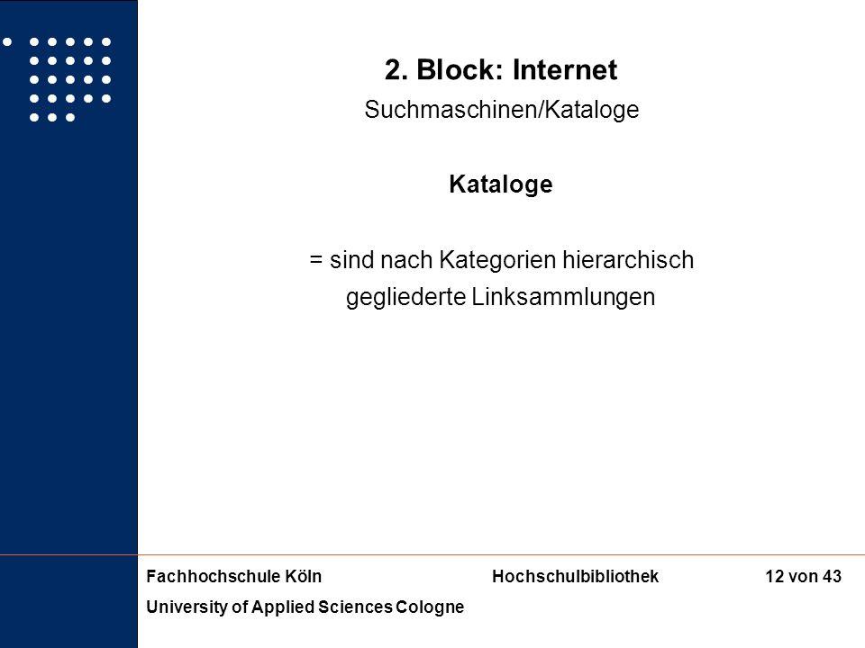 2. Block: Internet Suchmaschinen/Kataloge Kataloge