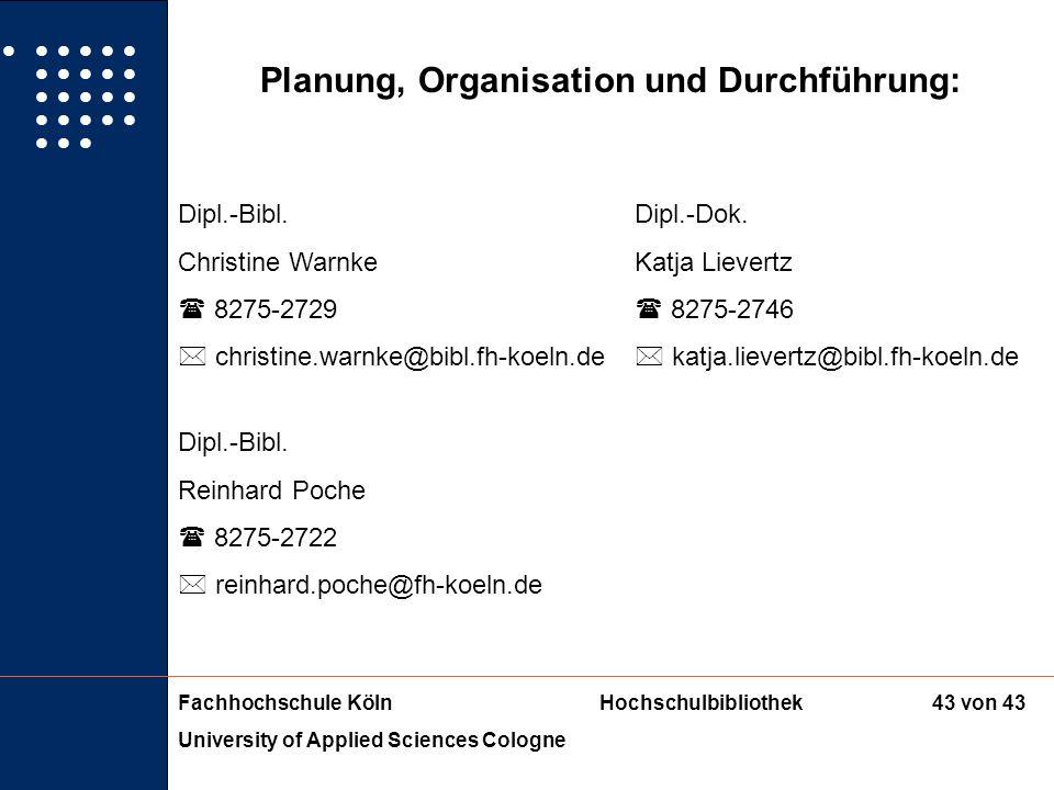 Planung, Organisation und Durchführung: