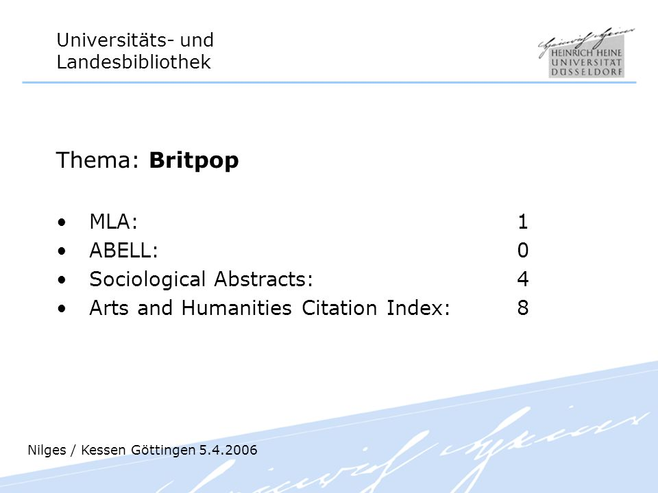 Thema: Britpop MLA: 1 ABELL: 0 Sociological Abstracts: 4