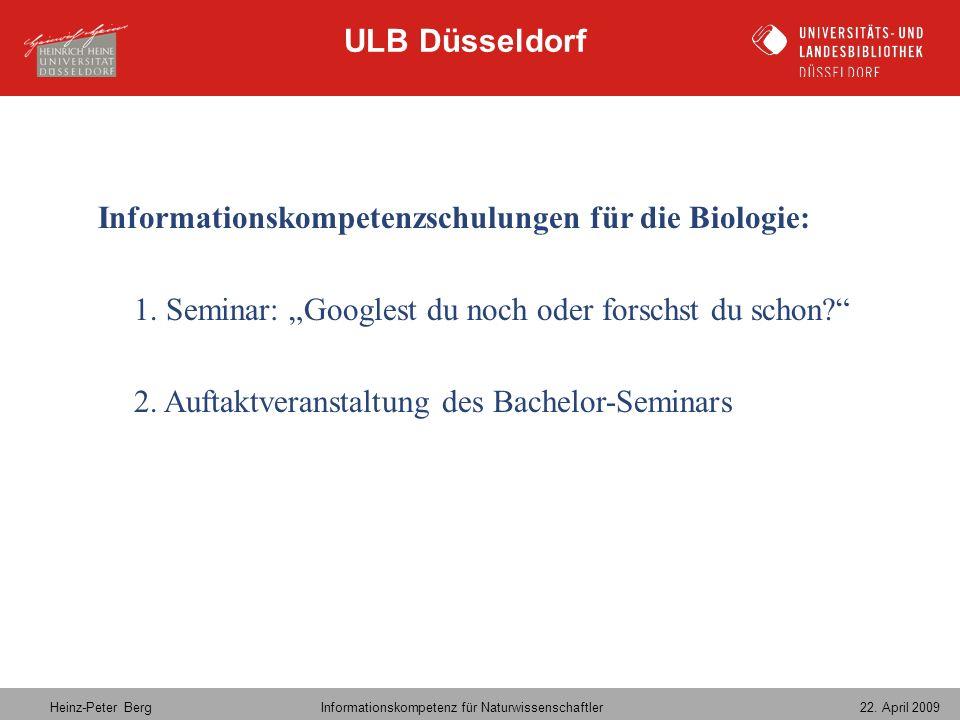 """ULB Düsseldorf Informationskompetenzschulungen für die Biologie: 1. Seminar: """"Googlest du noch oder forschst du schon"""