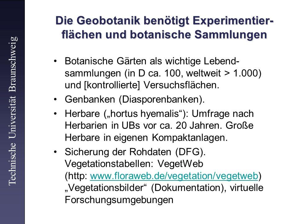 Die Geobotanik benötigt Experimentier-flächen und botanische Sammlungen