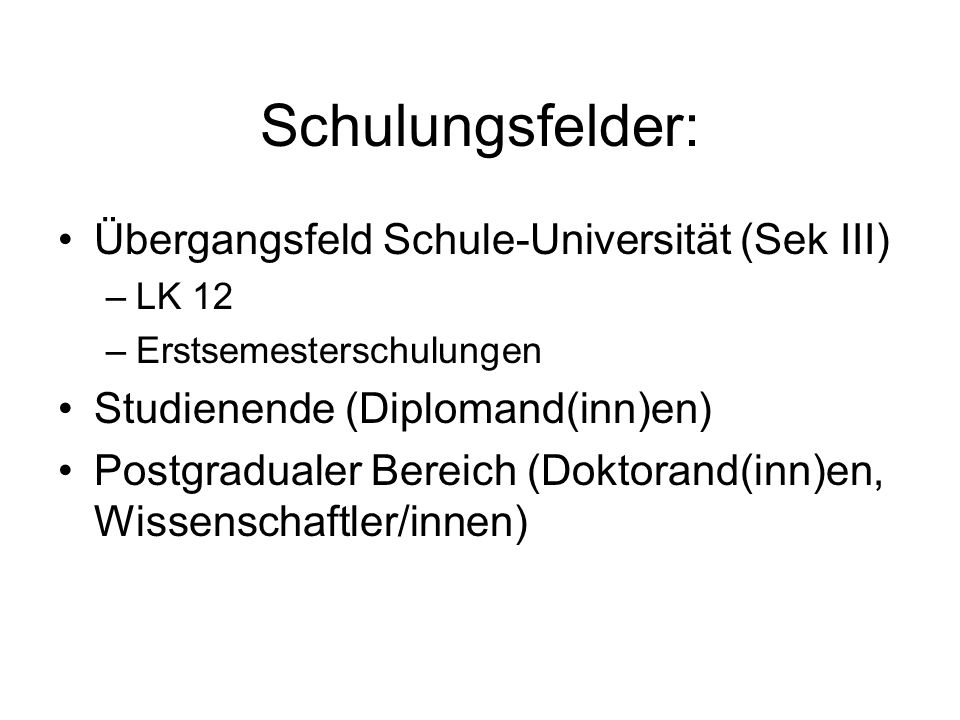 Schulungsfelder: Übergangsfeld Schule-Universität (Sek III)