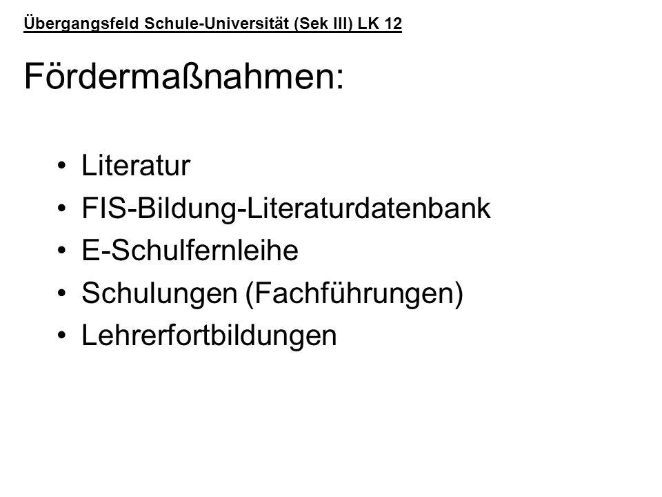 Übergangsfeld Schule-Universität (Sek III) LK 12 Fördermaßnahmen: