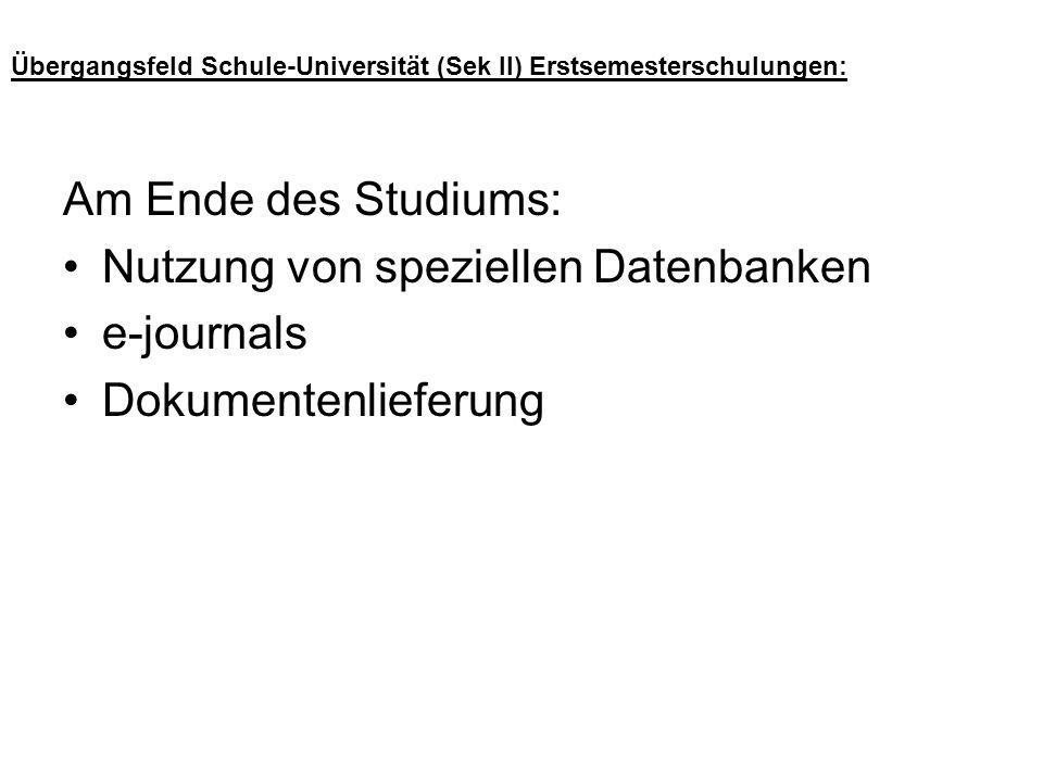 Übergangsfeld Schule-Universität (Sek II) Erstsemesterschulungen:
