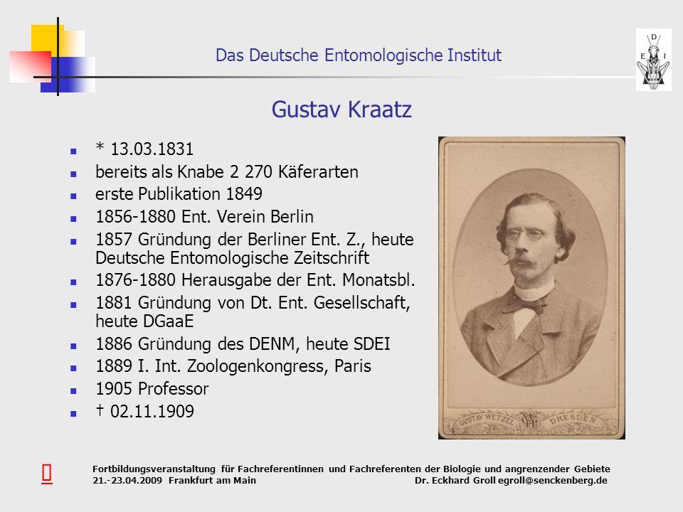 Gustav Kraatz Û * 13.03.1831 bereits als Knabe 2 270 Käferarten