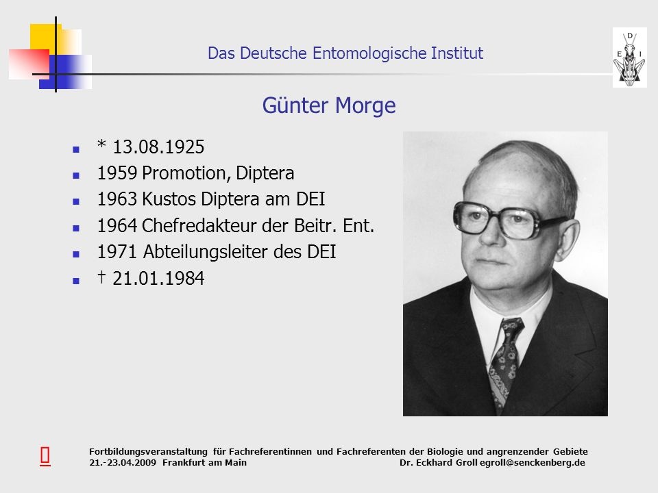 Günter Morge Û * 13.08.1925 1959 Promotion, Diptera