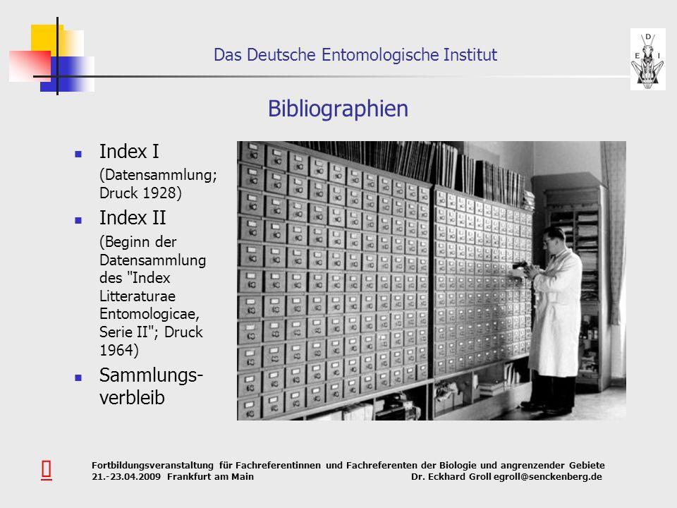 Bibliographien Û Index I Index II Sammlungs-verbleib