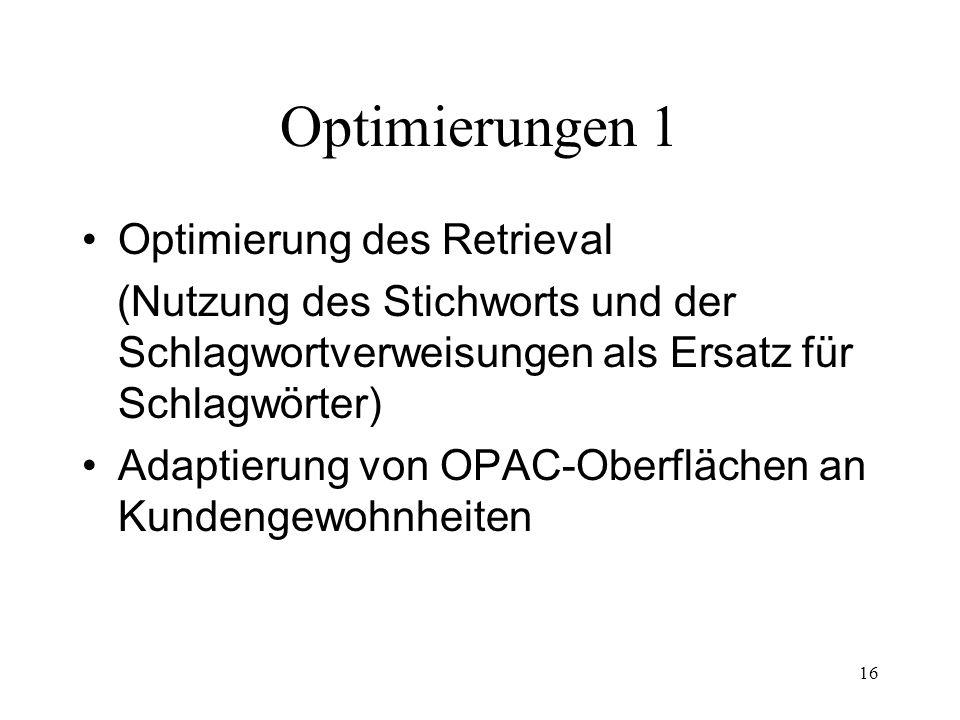 Optimierungen 1 Optimierung des Retrieval