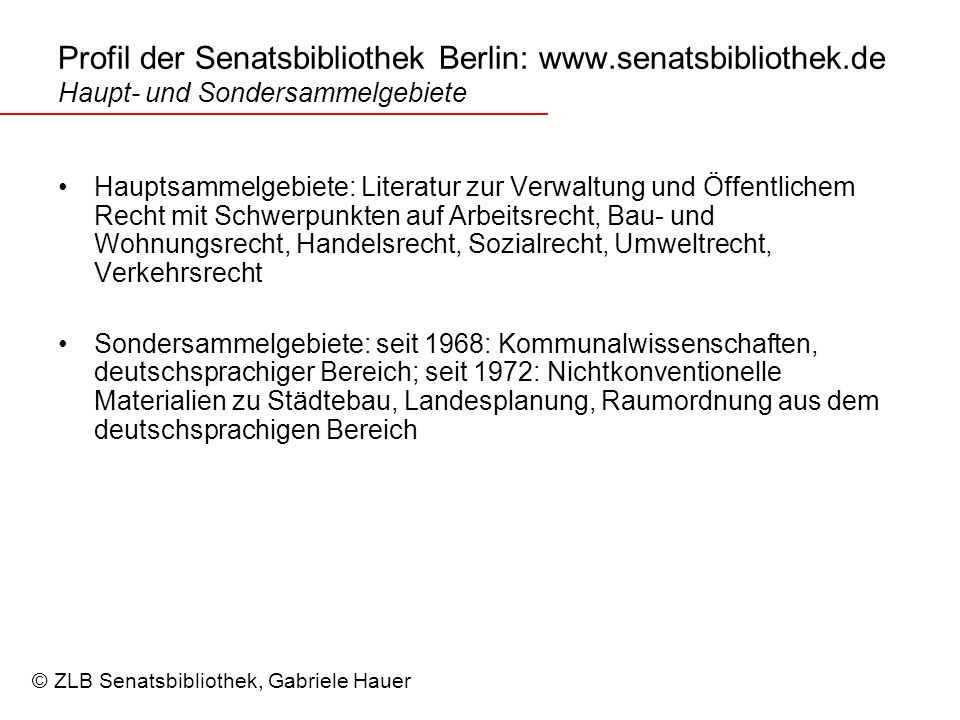 Profil der Senatsbibliothek Berlin: www. senatsbibliothek