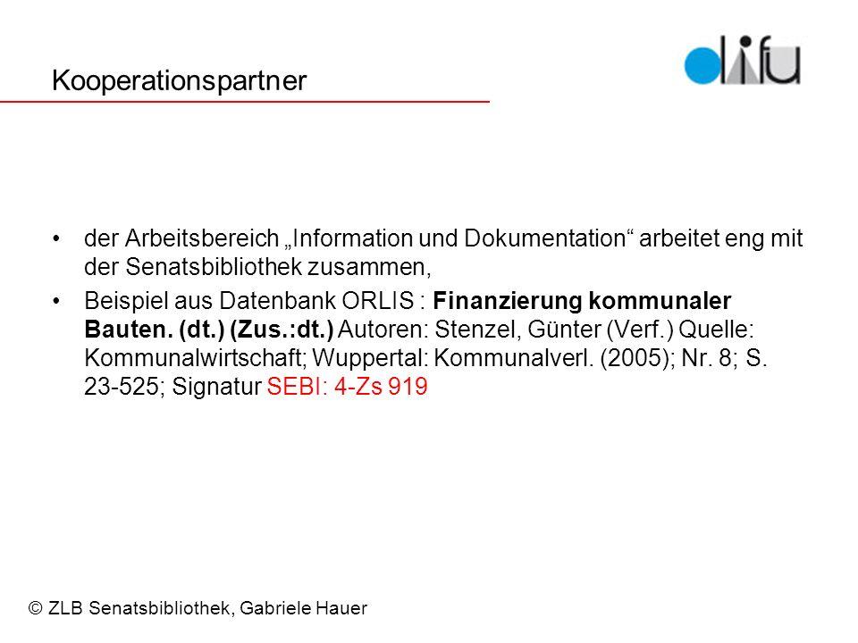"""Kooperationspartner der Arbeitsbereich """"Information und Dokumentation arbeitet eng mit der Senatsbibliothek zusammen,"""
