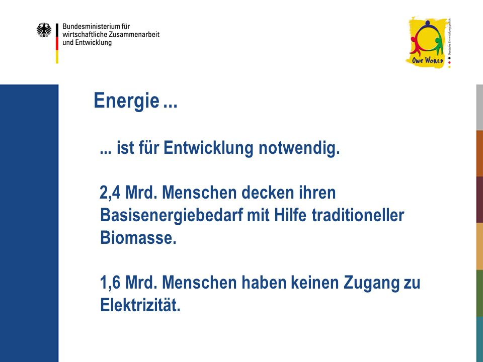 Energie ... ... ist für Entwicklung notwendig.