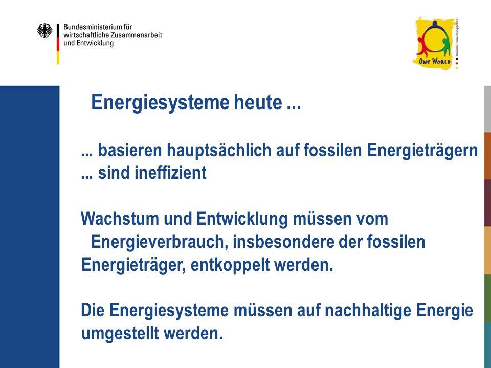 Energiesysteme heute ... ... basieren hauptsächlich auf fossilen Energieträgern. ... sind ineffizient.