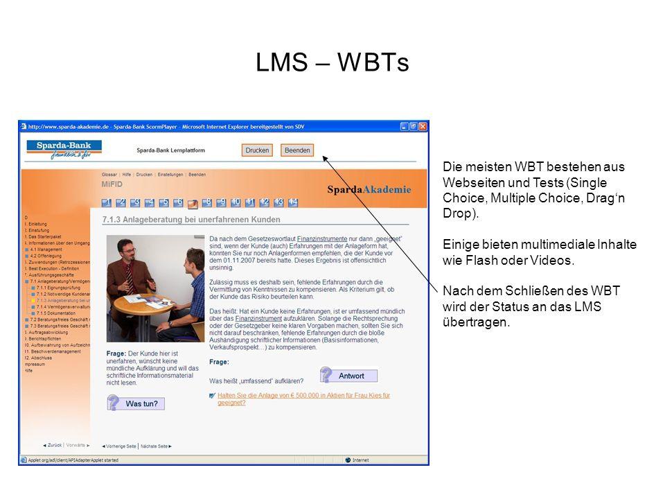 LMS – WBTs Die meisten WBT bestehen aus Webseiten und Tests (Single Choice, Multiple Choice, Drag'n Drop).