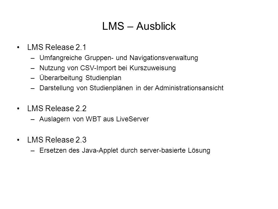 LMS – Ausblick LMS Release 2.1 LMS Release 2.2 LMS Release 2.3