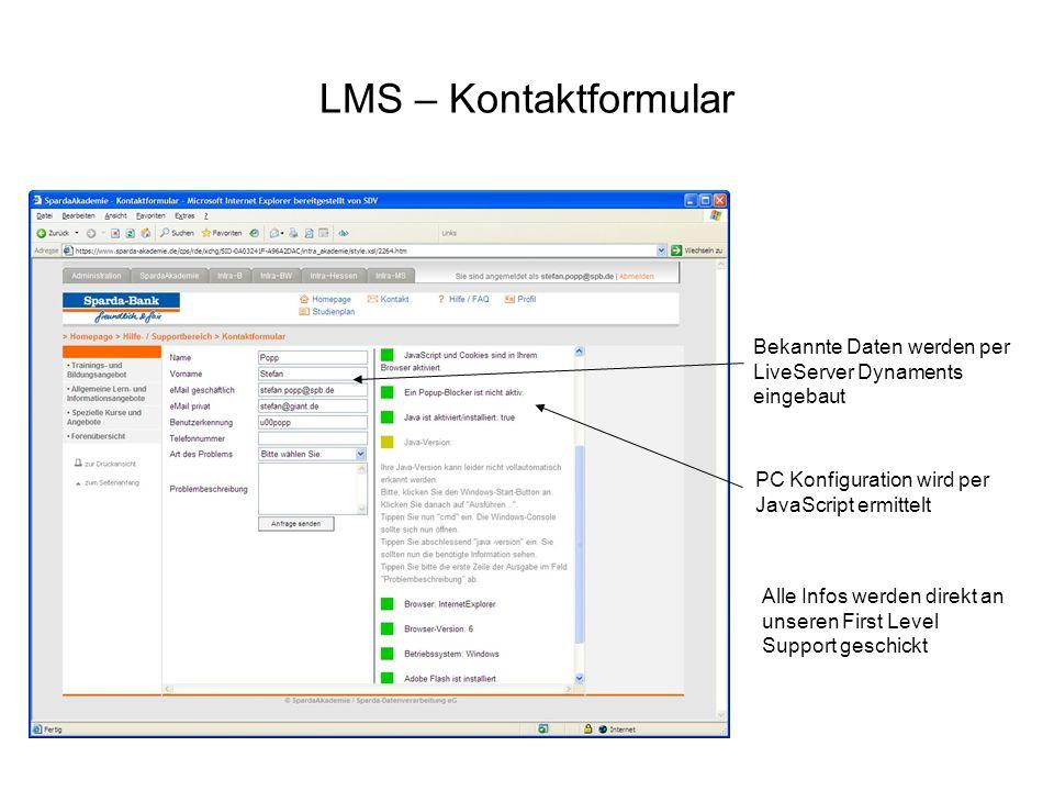 LMS – KontaktformularBekannte Daten werden per LiveServer Dynaments eingebaut. PC Konfiguration wird per JavaScript ermittelt.