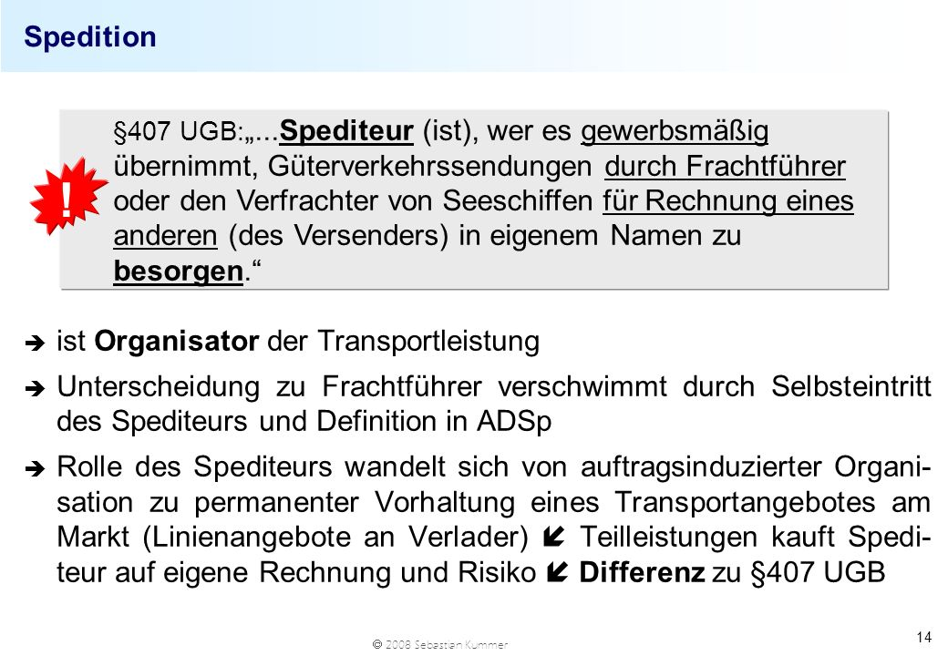 ! Spedition ist Organisator der Transportleistung