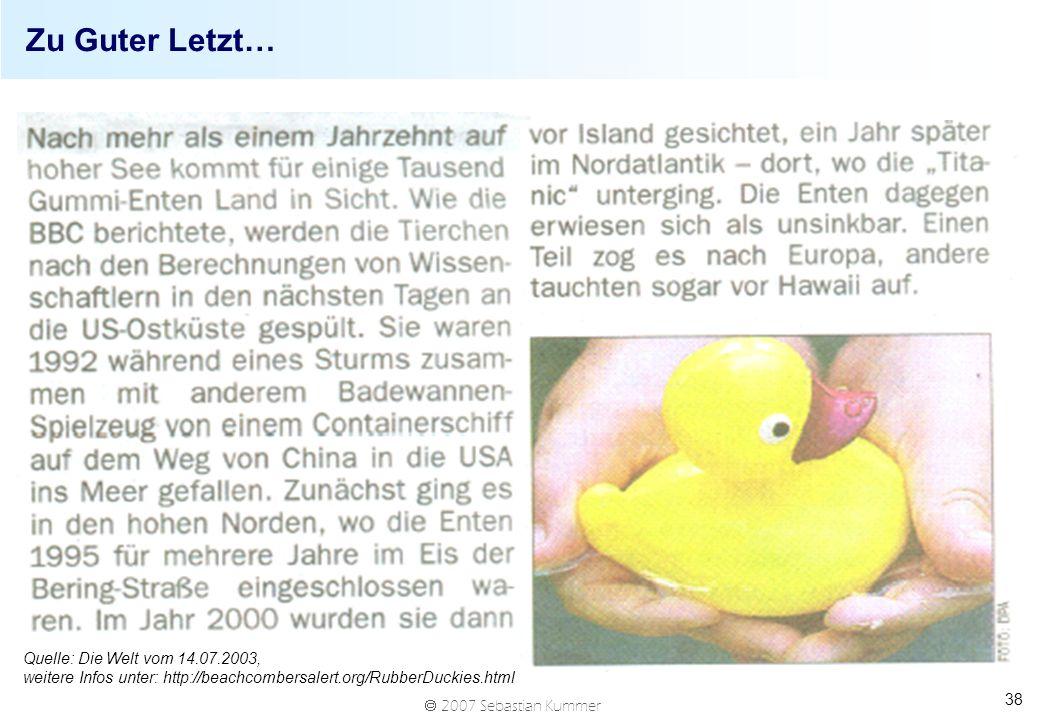 Zu Guter Letzt… Quelle: Die Welt vom 14.07.2003, weitere Infos unter: http://beachcombersalert.org/RubberDuckies.html.